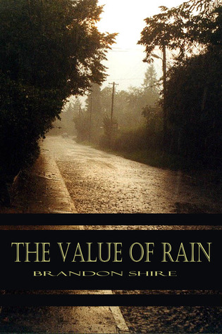 The Value of Rain by Brandon Shire