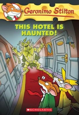 This Hotel Is Haunted! (Geronimo Stilton #50)