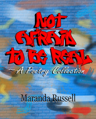 Not Afraid to Be Real by Maranda Russell