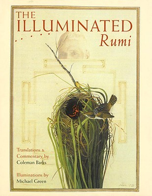 The Illuminated Rumi by Rumi