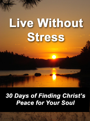 Live Without Stress by Shelley Hitz