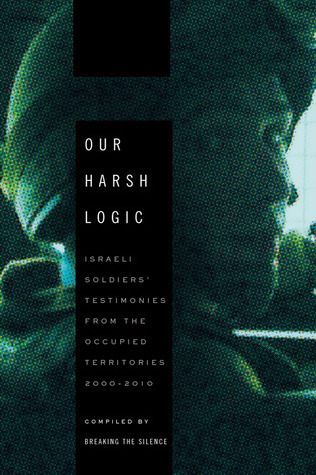 Our Harsh Logic by Breaking the Silence