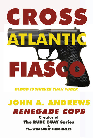 Renegade COPS - Cross Atlantic Fiasco by John A. Andrews