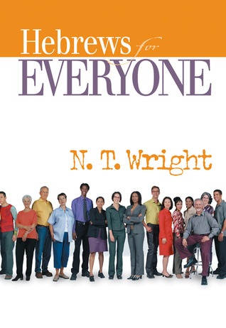 Hebrews for Everyone by N.T. Wright