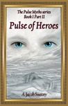 Pulse Of Heroes Part II (The Pulse Myths series #1)