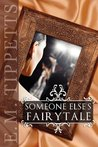 Someone Else's Fairytale (Someone Else's Fairytale #1)