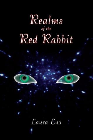Realms Of The Red Rabbit by Laura Eno