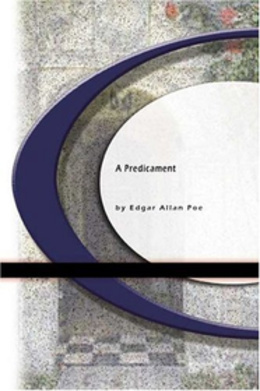 A Predicament by Edgar Allan Poe
