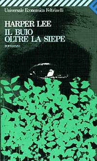 Il buio oltre la siepe by Harper Lee