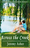 Across the Creek by Jeremy Asher