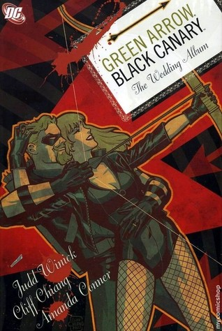 Green Arrow/Black Canary, Volume 1 by Judd Winick