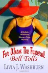 For Whom the Funeral Bell Tolls (A Delilah Dickinson Literary Tour Mystery, #4)