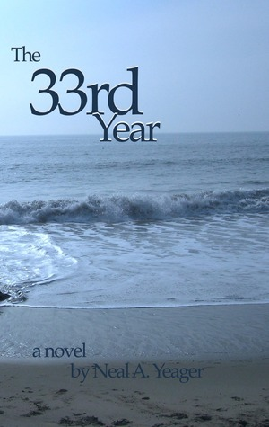 The 33rd Year by Neal A. Yeager