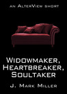 Widowmaker, Heartbreaker, Soultaker