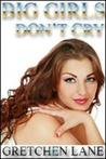 Big Girls Don't Cry (BBW First Time Erotic Romance)