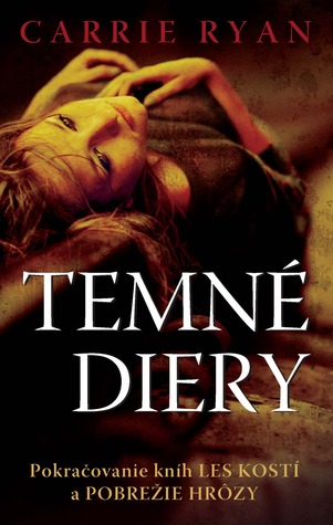 Temné diery by Carrie Ryan