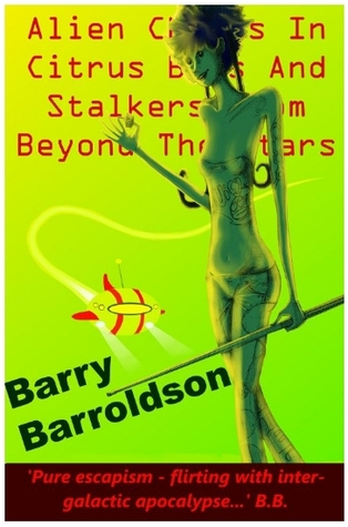 Alien Chicks In Citrus Bras And Stalkers From Beyond The Stars by Barry Barroldson