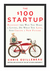The $100 Startup: How to Fire Your Boss and Create a New Future (Paperback)