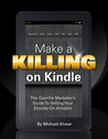 Make a Killing on Kindle by Michael Alvear