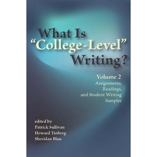 """What Is """"College-Level"""" Writing? Volume 2: Assignments, Readings, and Student Writing Samples"""