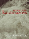 Saving the Karamazovs by Gary Goldstick