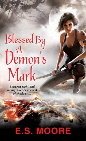 Blessed by a Demon's Mark by E.S. Moore
