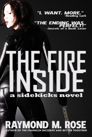 The Fire Inside by Raymond M Rose
