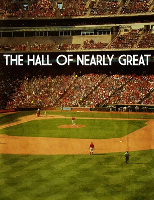 The Hall of Nearly Great by Sky Kalkman