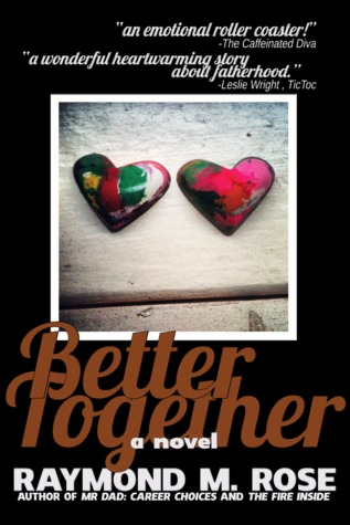 Better Together by Raymond M Rose