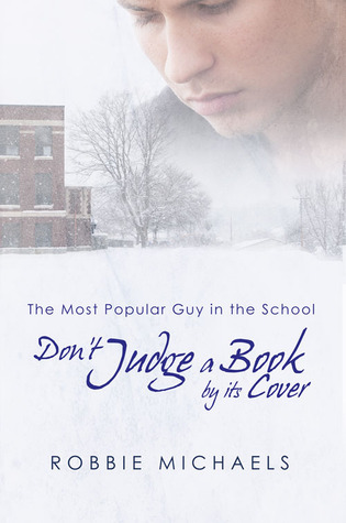 Don't Judge a Book by its Cover (Most Popular Guy in the School, # 1)