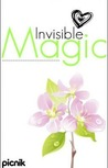 Invisible Magic by Alaska Everfall