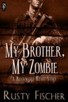 My Brother, My Zombie