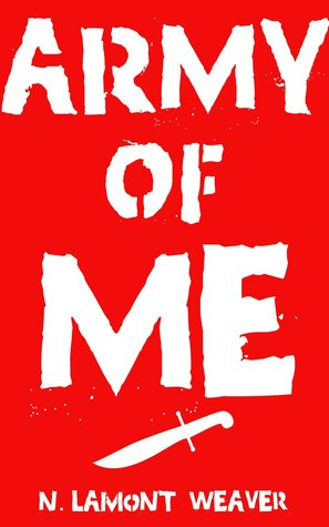 Army of Me by N. Lamont Weaver