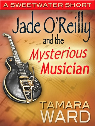 Jade O'Reilly and the Mysterious Musician by Tamara Ward