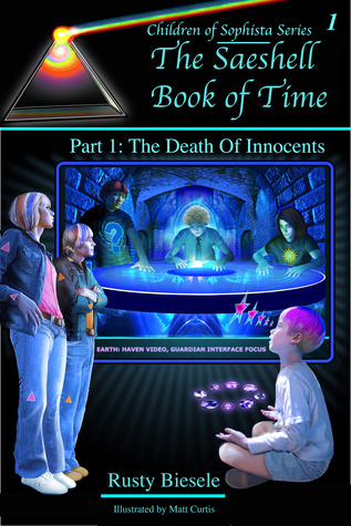 The Saeshell Book of Time: Part 1: The Death of Innocents (Children of Sophista, #1)
