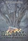 Enfold Me - A Novel of Post-Israel