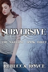 Subversive  (The Warrior, #3)