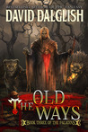 The Old Ways (The Paladins, #3) by David Dalglish
