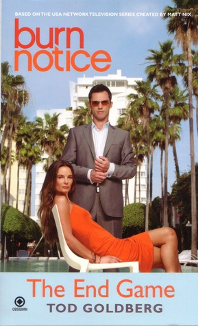 Burn Notice: The End Game (Burn Notice, #2)