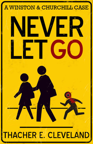Never Let Go by Thacher E. Cleveland