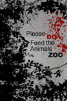 Please Do Feed the Animals Zoo