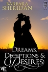 Dreams, Deceptions & Desires