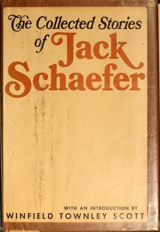 The Collected Stories of Jack Schaefer