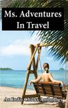 Ms. Adventures in Travel (Indie Chicks Anthology)
