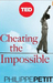 Cheating the Impossible: Ideas and Recipes from a Rebellious High-Wire Artist