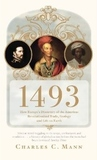 1493: How Europe's Discovery of the Americas Revolutionized Trade, Ecology & Life on Earth