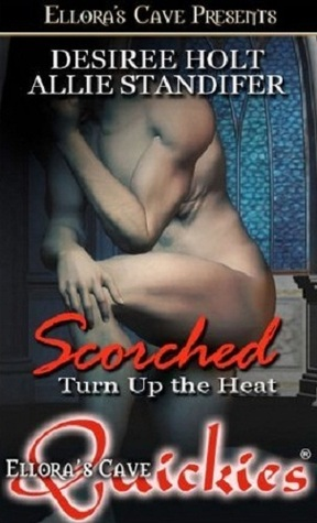Scorched (Turn Up the Heat, #1)