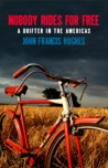 Nobody Rides for Free: A Drifter in the Americas