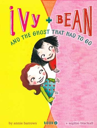 Ivy and Bean and the Ghost That Had to Go by Annie Barrows