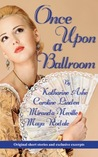 Once Upon a Ballroom by Caroline Linden